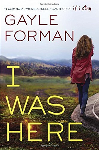 Gayle Forman I Was Here
