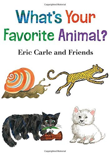 Eric Carle What's Your Favorite Animal?