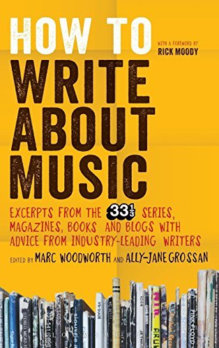 Marc Woodworth How To Write About Music Excerpts From The 33 1 3 Series Magazines Books