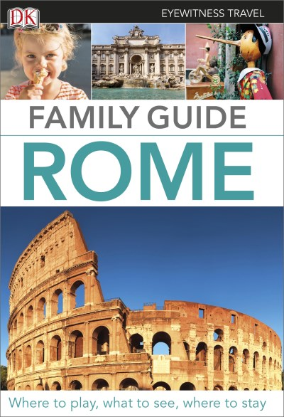 Dk Eyewitness Travel Family Guide Rome