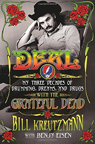 Bill Kreutzmann Deal My Three Decades Of Drumming Dreams And Drugs W
