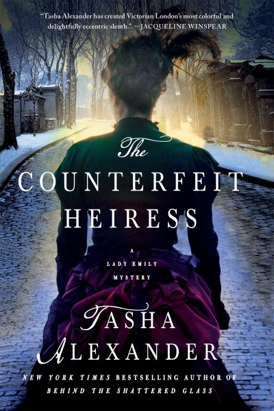 Tasha Alexander The Counterfeit Heiress A Lady Emily Mystery