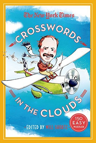 Will Shortz The New York Times Crosswords In The Clouds 150 Easy Puzzles
