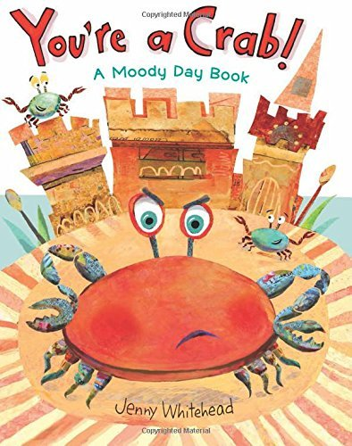 Jenny Whitehead You're A Crab! A Moody Day Book