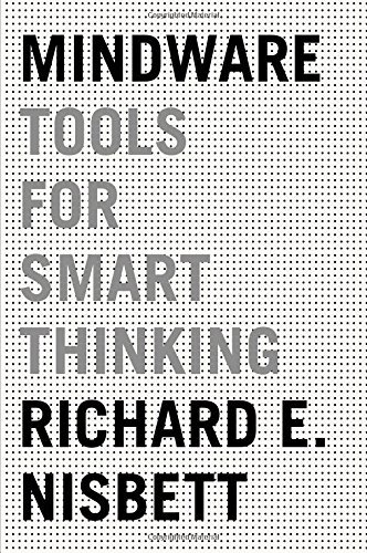 Richard E. Nisbett Mindware Tools For Smart Thinking