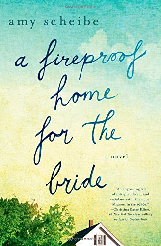 Amy Scheibe A Fireproof Home For The Bride
