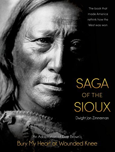 Dee Brown Saga Of The Sioux An Adaptation From Dee Brown's Bury My Heart At W