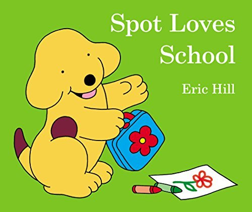 Eric Hill Spot Loves School