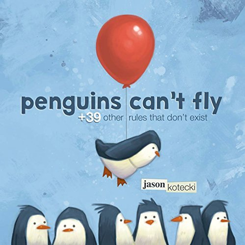 Jason Kotecki Penguins Can't Fly +39 Other Rules That Don't Exist