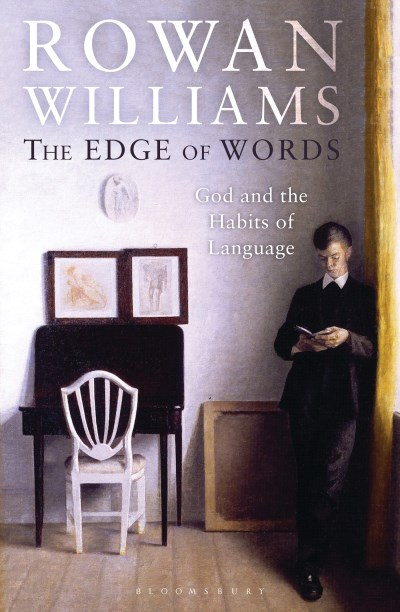 Rowan Williams The Edge Of Words God And The Habits Of Language