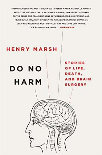 Henry Marsh Do No Harm Stories Of Life Death And Brain Surgery