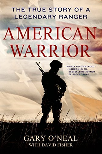 Gary O'neal American Warrior The True Story Of A Legendary Ranger