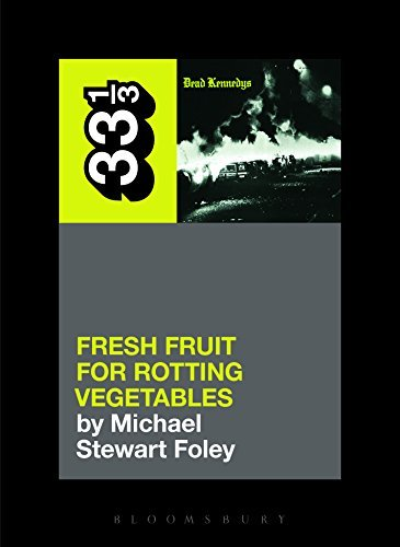 Michael Stewart Foley Dead Kennedys' Fresh Fruit For Rotting Vegetables Dead Kennedys' Fresh Fruit For Rotting Vegetables