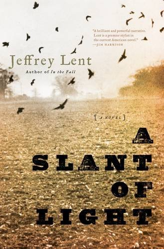 Jeffrey Lent A Slant Of Light