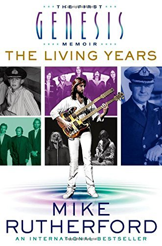 Mike Rutherford The Living Years The First Genesis Memoir