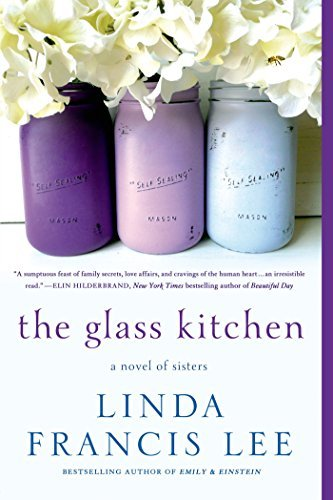 Linda Francis Lee The Glass Kitchen A Novel Of Sisters