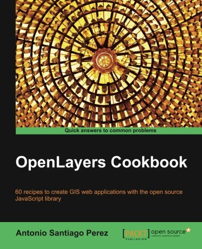 Antonio Santiago Perez Openlayers Cookbook