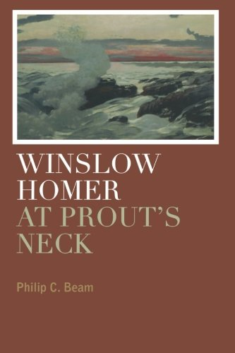 Philip C. Beam Winslow Homer At Prout's Neck