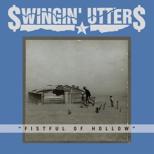 Swingin' Utters Fistful Of Hollow