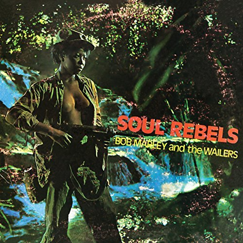 Bob Marley & The Wailers Soul Rebels