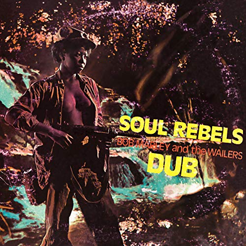 Bob Marley & The Wailers Soul Rebels Dub