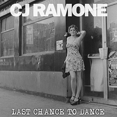 Cj Ramone Last Chance To Dance Last Chance To Dance