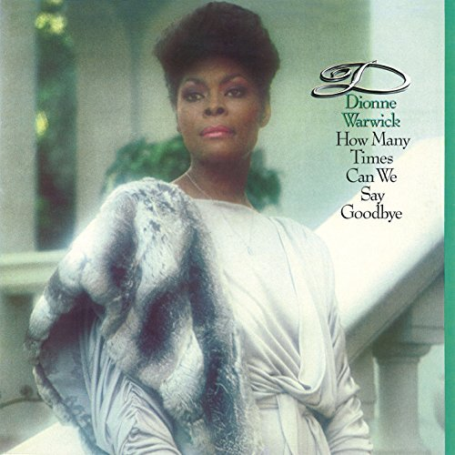 Dionne Warwick How Many Times Can We Say Good