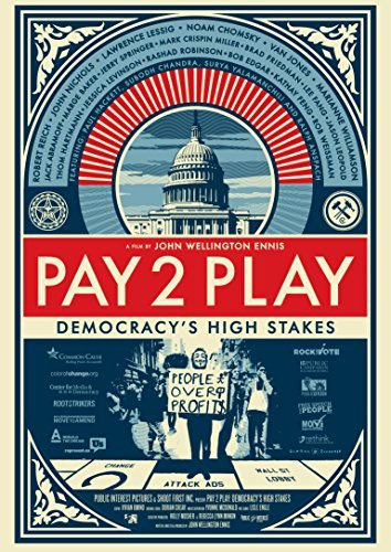 Pay To Play Democracy's High Stakes Pay To Play Democracy's High Stakes DVD Nr