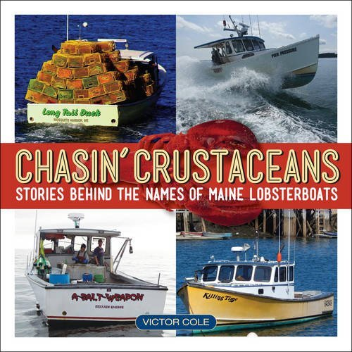 Victor Cole Chasin' Crustaceans Stories Behind The Names Of Maine Lobsterboats