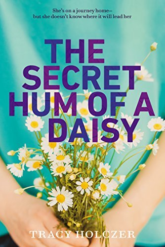 Tracy Holczer The Secret Hum Of A Daisy