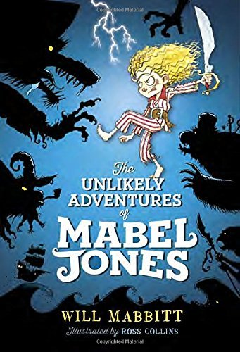 Will Mabbitt The Unlikely Adventures Of Mabel Jones