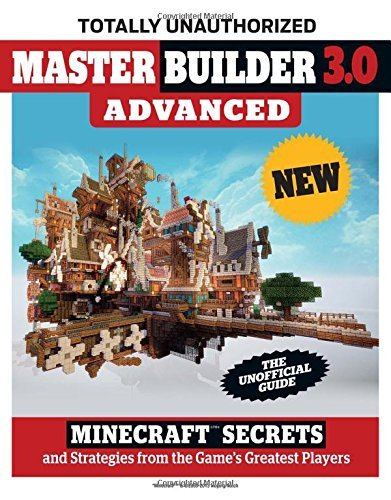 Triumph Books Master Builder 3.0 Advanced Minecraft Secrets And Strategies From The Game's