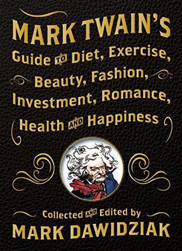 Mark Twain Mark Twain's Guide To Diet Exercise Beauty Fash