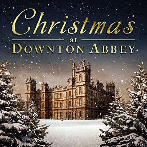 Christmas At Downton Abbey Christmas At Downton Abbey