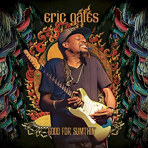 Eric Gales Good For Sumthin'