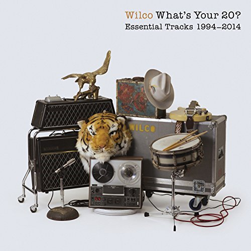 Wilco What's Your 20 Essential Tracks 1994 2014