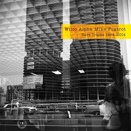 Wilco Alpha Mike Foxtrot Rare Tracks