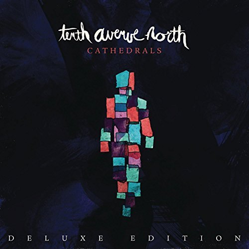 Tenth Avenue North Cathedrals Cathedrals