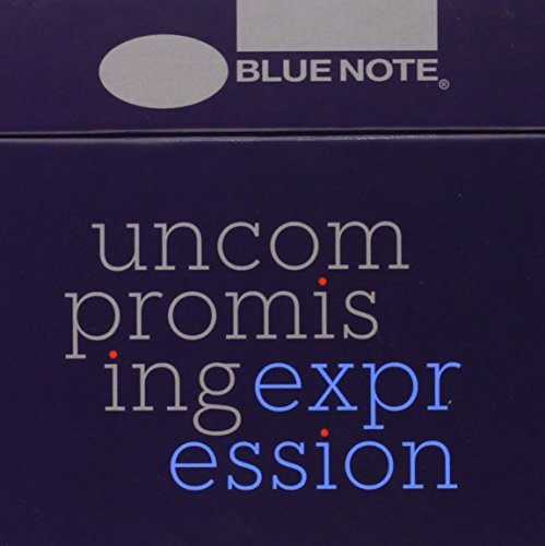Uncompromising Expression Blue Note Singles Collection Uncompromising Expression Blue Note Singles Collection