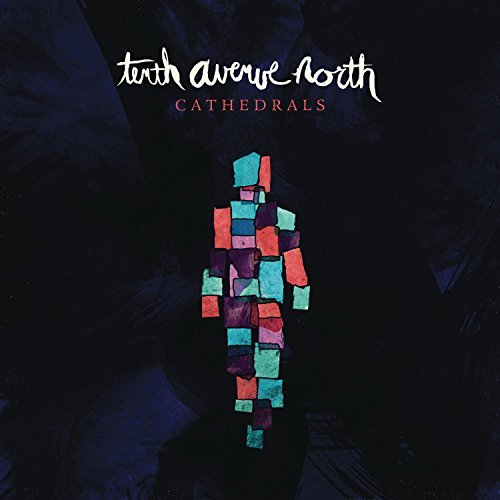 Tenth Avenue North Cathedrals