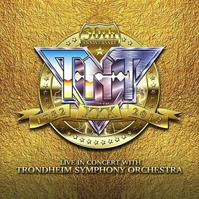 Tnt 30th Anniversary 1982 2012 Live In Concert