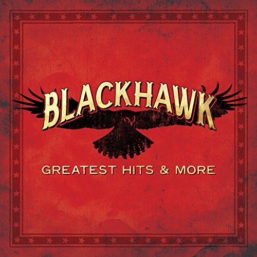 Blackhawk Greatest Hits & More