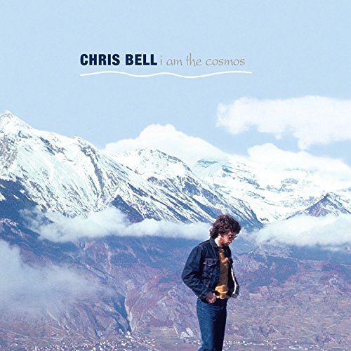Chris Bell I Am The Cosmos 2cd