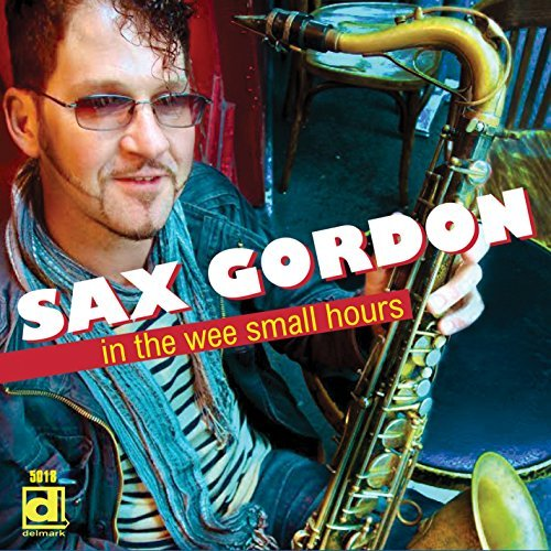 Sax Gordon In The Wee Small Hours