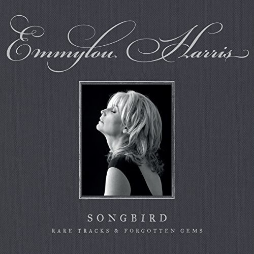 Emmylou Harris Songbird Rare Tracks & Forgotten Gems 4cd