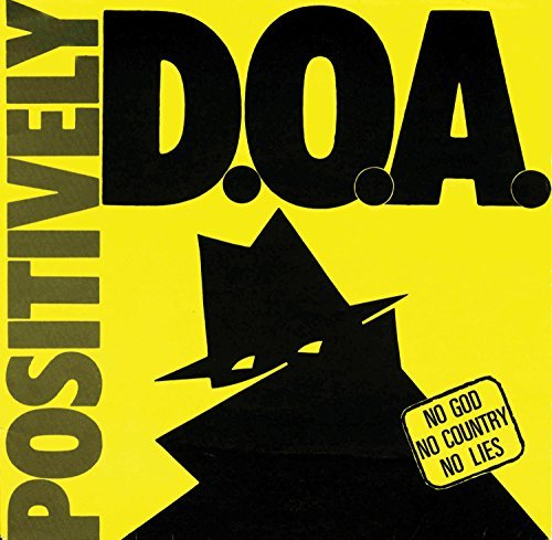 D.O.A. Positively Doa 7""