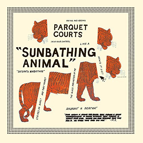 Parquet Courts Sunbathing Animal + Content Na