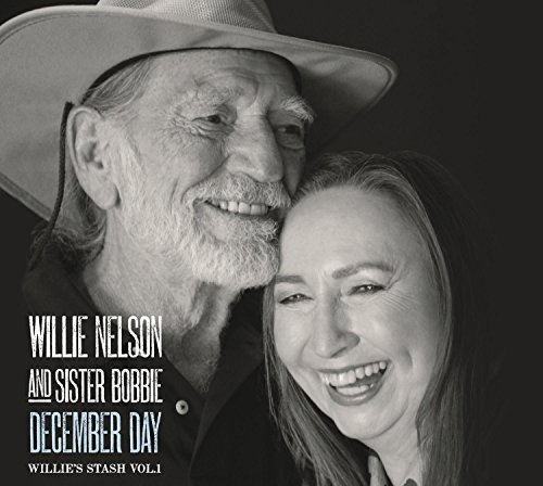 Willie Nelson & Sister Bobbie December Day (willie's Stash Vol. 1) December Day (willie's Stash Vol. 1)
