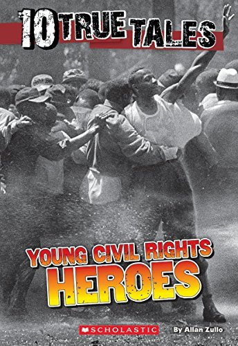 Allan Zullo 10 True Tales Young Civil Rights Heroes
