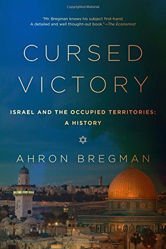 Ahron Bregman Cursed Victory A History Of Israel And The Occupied Territories